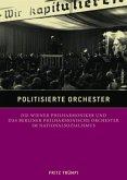 Politisierte Orchester