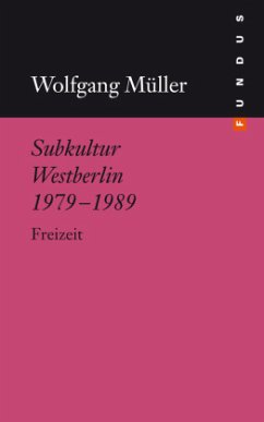 Subkultur Westberlin 1979-1989 - Müller, Wolfgang