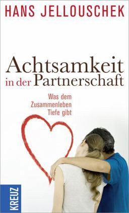 Achtsamkeit in der Partnerschaft - Jellouschek, Hans