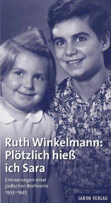Plötzlich hieß ich Sara - Winkelmann, Ruth