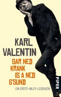 Gar ned krank is a ned g'sund - Valentin, Karl