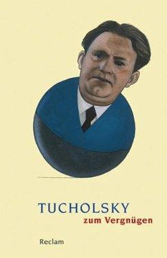 Tucholsky zum Vergnügen