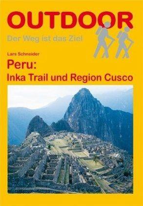 Peru: Inka Trail und Region Cusco - Schneider, Lars