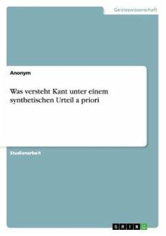 Was versteht Kant unter einem synthetischen Urteil a priori