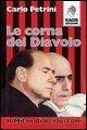 Le corna del diavolo. Il Milan di Berlusconi - Petrini, Carlo