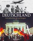 Deutschland. Sechs Jahrzehnte, die uns bewegten