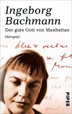 Der gute Gott von Manhattan - Bachmann, Ingeborg