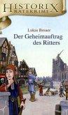 Der Geheimauftrag des Ritters / Historix Ratekrimi Bd.3