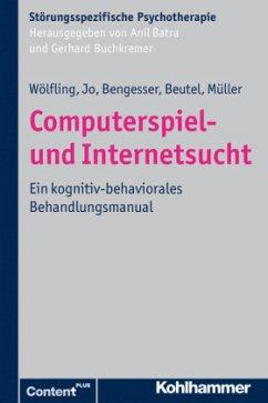 Computerspiel- und Internetsucht - Wölfling, Klaus; Jo, Christina; Beutel, Manfred E; Müller, Kai W; Bengesser, Isabel