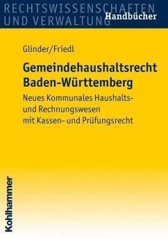 Gemeindehaushaltsrecht Baden-Württemberg - Glinder, Peter; Friedl, Eric