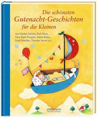 Die schönsten Gutenacht-Geschichten für die Kleinen - Maar, Paul; Inkiow, Dimiter; Ruck-Pauquèt, Gina; Rahn, Sabine; Scheffler, Ursel; Storm, Theodor