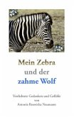 Mein Zebra und der zahme Wolf