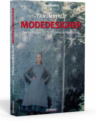 Traumberuf modedesigner von yasmin boeck buch b for Mobeldesigner ausbildung