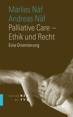 Palliative Care - Ethik und Recht - Näf-Hofmann, Marlies; Näf, Andreas
