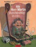 Als Herr Martin durchsichtig wurde