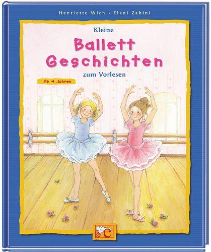 kleine ballett geschichten zum vorlesen von henriette wich. Black Bedroom Furniture Sets. Home Design Ideas