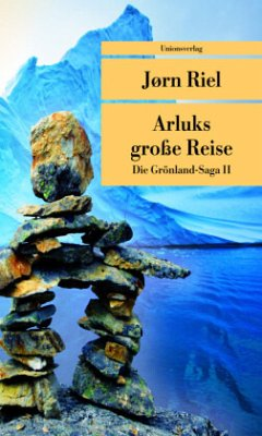Die Grönland-Saga / Arluks grosse Reise - Riel, Jørn