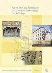 Aus der Arbeit des Thüringischen Landesamtes für Denkmalpflege und Archäologie