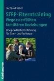 STEP-Elterntraining - Wege zu erfüllten familiären Beziehungen