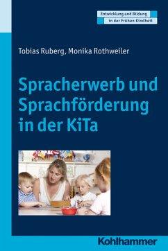 Spracherwerb und Sprachförderung in der KiTa - Ruberg, Tobias; Rothweiler, Monika