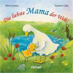 Die liebste Mama der Welt! - Lütje, Susanne