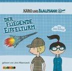 Der fliegende Eiffelturm / Karo und Blaumann Bd.1 (2 Audio-CDs)