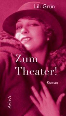 Zum Theater! - Grün, Lili