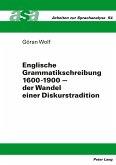 Englische Grammatikschreibung 1600-1900 - der Wandel einer Diskurstradition