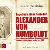 Tagebuch einer Reise mit Alexander von Humboldt durch Hessen, die Pfalz, längs des Rheins und durch Westfalen im Herbst