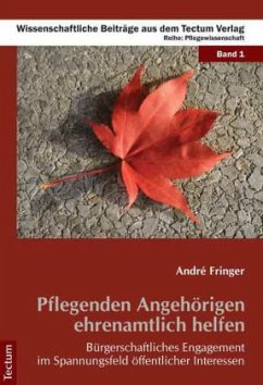 Pflegenden Angehörigen ehrenamtlich helfen - Fringer, André