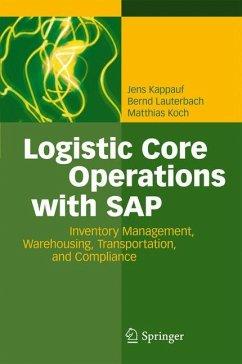 Logistic Core Operations with SAP - Kappauf, Jens; Lauterbach, Bernd; Koch, Matthias