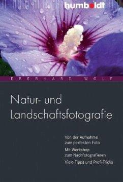 Natur- und Landschaftsfotografie - Wolf, Eberhard