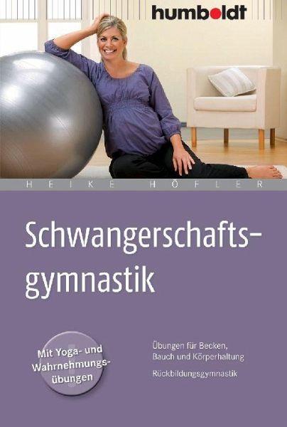 Schwangerschaftsgymnastik von Heike Höfler portofrei bei bücher.de on