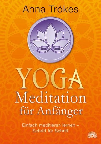 yoga meditation f r anf nger von anna tr kes buch. Black Bedroom Furniture Sets. Home Design Ideas