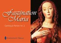 Faszination Maria