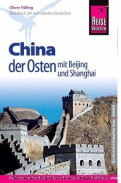 Reise Know-How China - der Osten mit Beijing und Shanghai - Fülling, Oliver
