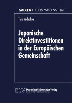 Japanische Direktinvestitionen in der Europäischen Gemeinschaft - Michalski, Tino