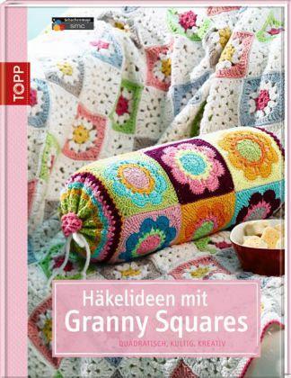 Häkelideen mit Granny Squares - Göhr, Stephanie; Sturm, Melanie; Wilder, Barbara