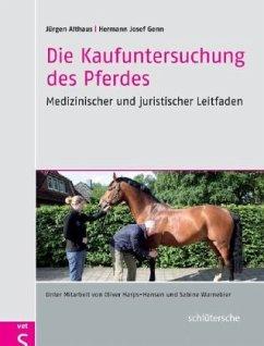 Die Kaufuntersuchung des Pferdes - Althaus, Jürgen; Genn, Hermann J.
