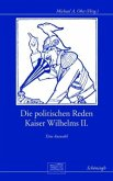 Die politischen Reden Kaiser Wilhelms II.