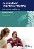 Die mündliche Heilpraktiker-Prüfung - Erfolg durch intensives Training