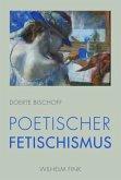 Poetischer Fetischismus