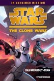 Das Breakout-Team / Star Wars - The Clone Wars: In geheimer Mission Bd.1