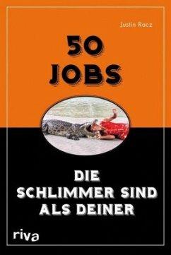 50 Jobs, die schlimmer sind als deiner - Racz, Justin