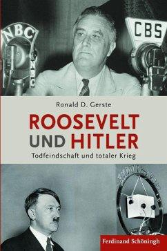 Roosevelt und Hitler - Gerste, Ronald D.