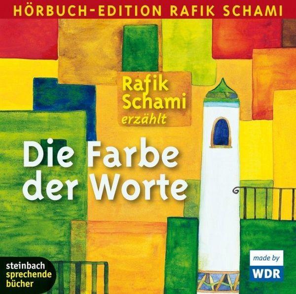 Die Farbe der Worte, 2 Audio-CDs - Schami, Rafik