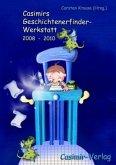 Casimirs Geschichtenerfinder-Werkstatt 2008-2010