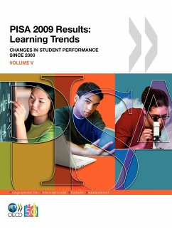 Pisa Pisa 2009 Results: Learning Trends: Changes in Student Performance Since 2000 (Volume V) - Herausgeber: Organization for Economic Cooperation an