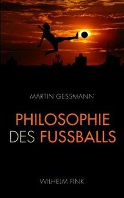 Philosophie des Fußballs - Gessmann, Martin