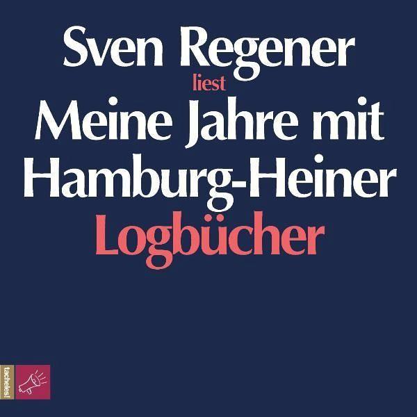 Meine Jahre mit Hamburg-Heiner, 4 Audio-CDs - Regener, Sven